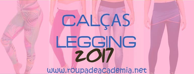 Calças Legging Fitness As tendências de 2017
